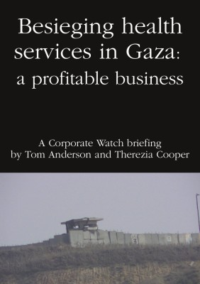 New Briefing – Besieging health services in Gaza: a profitable business